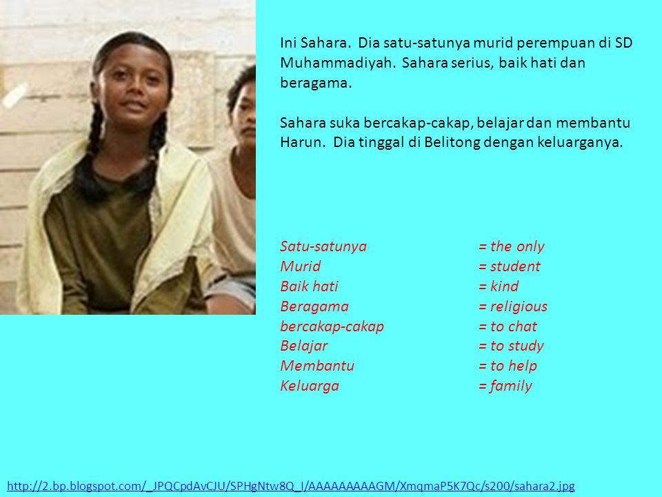 Satu-satunya = the only Murid = student Baik hati = kind