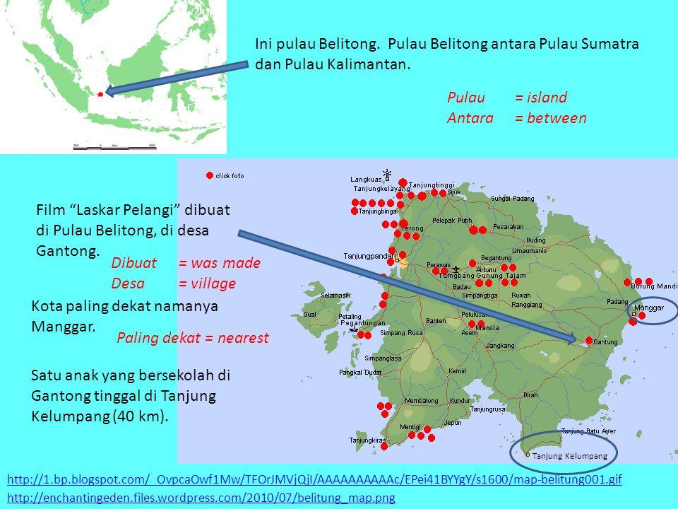 Film Laskar Pelangi dibuat di Pulau Belitong, di desa Gantong.