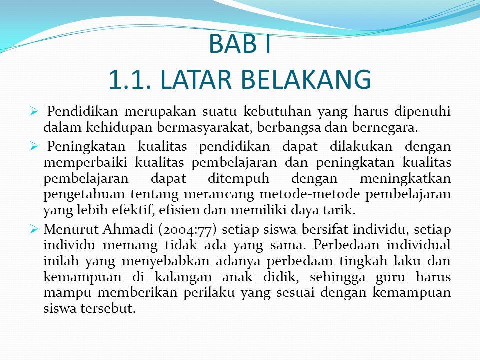 BAB I 1.1. LATAR BELAKANG Pendidikan merupakan suatu kebutuhan yang harus dipenuhi dalam kehidupan bermasyarakat, berbangsa dan bernegara.