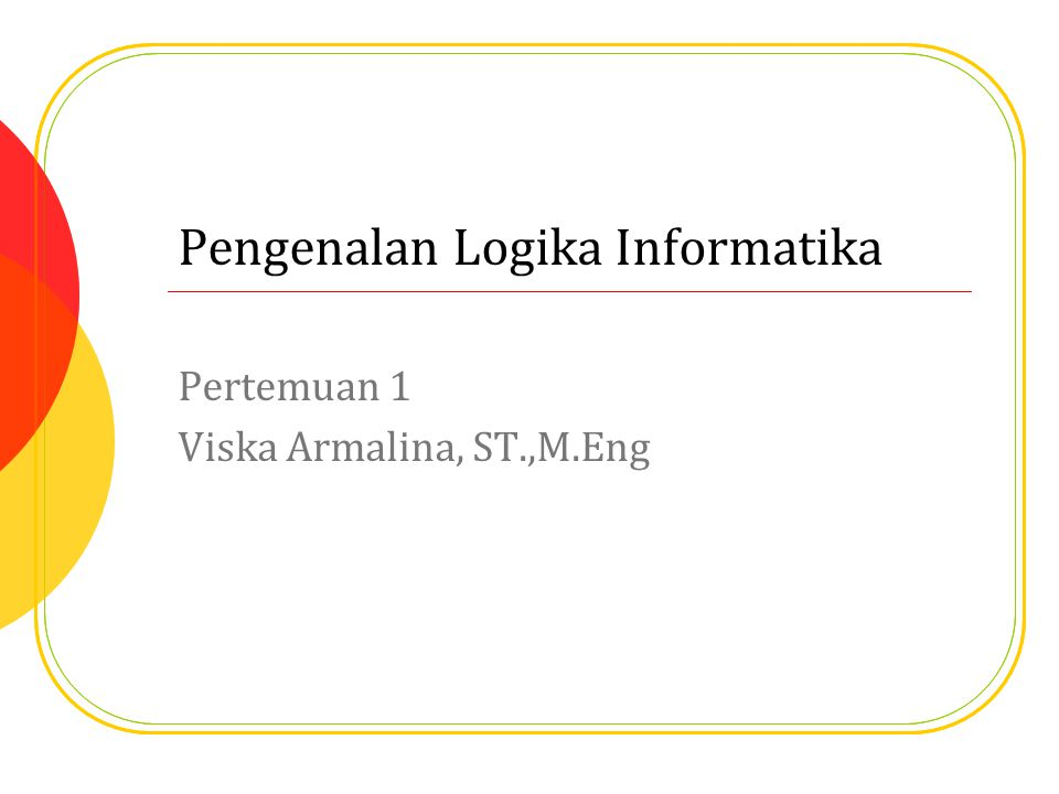 Pengenalan Logika Informatika
