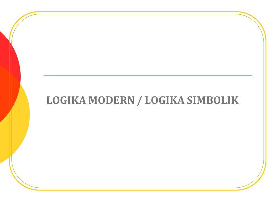 LOGIKA MODERN / LOGIKA SIMBOLIK