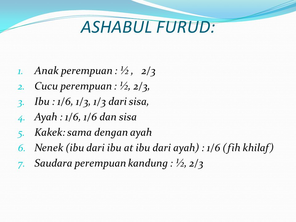 ASHABUL FURUD: Anak perempuan : ½ , 2/3 Cucu perempuan : ½, 2/3,