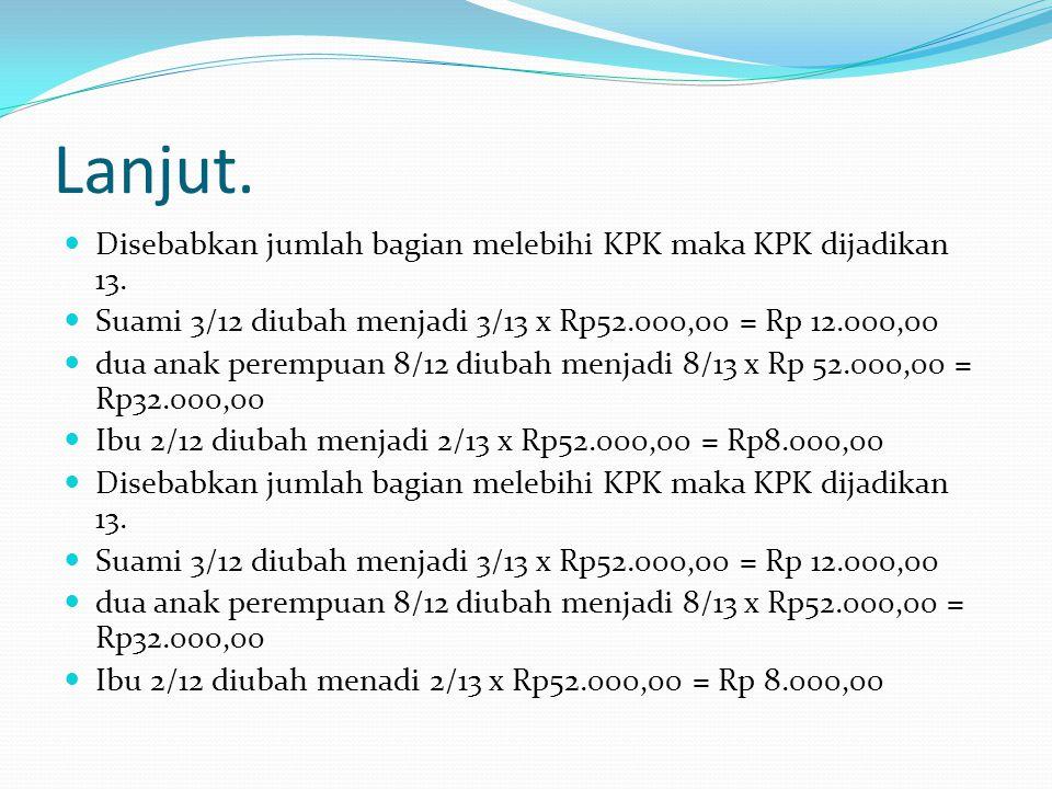 Lanjut. Disebabkan jumlah bagian melebihi KPK maka KPK dijadikan 13.