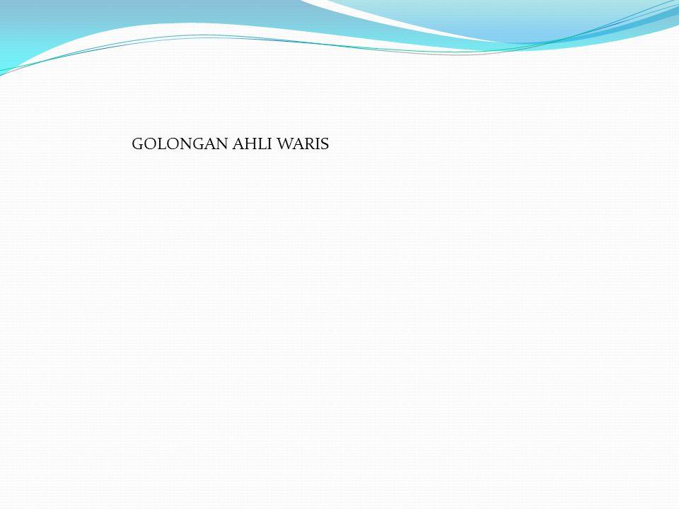 GOLONGAN AHLI WARIS