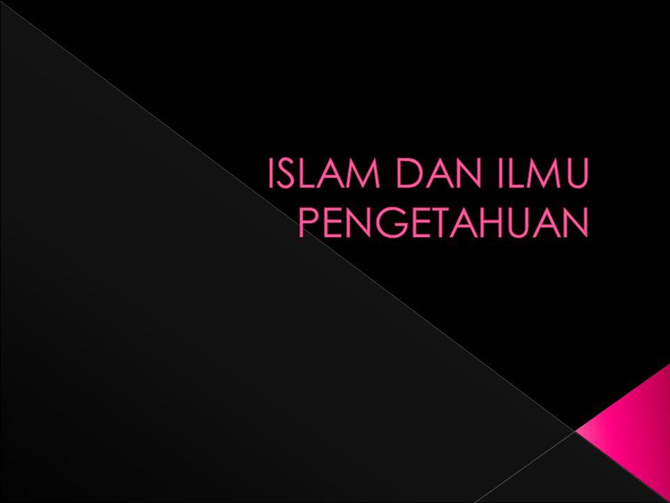 ISLAM DAN ILMU PENGETAHUAN