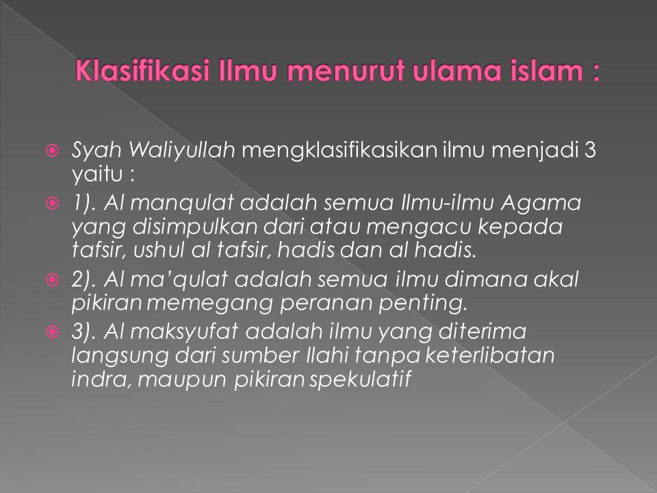 Klasifikasi Ilmu menurut ulama islam :