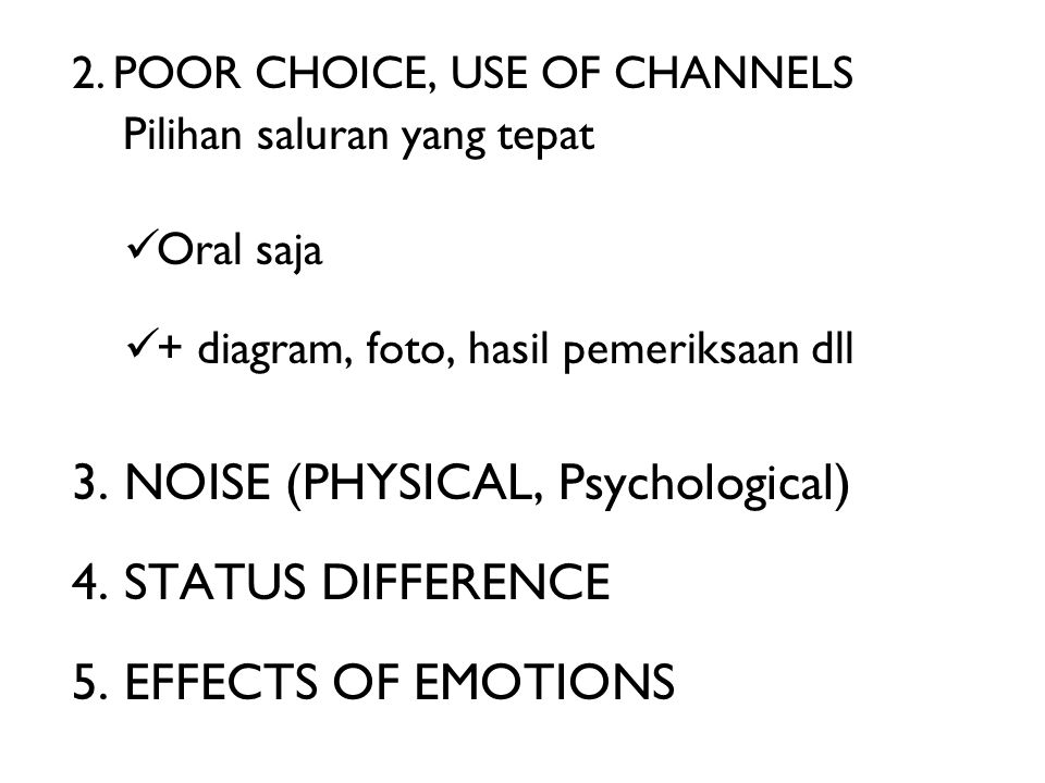 3. NOISE (PHYSICAL, Psychological) 4. STATUS DIFFERENCE