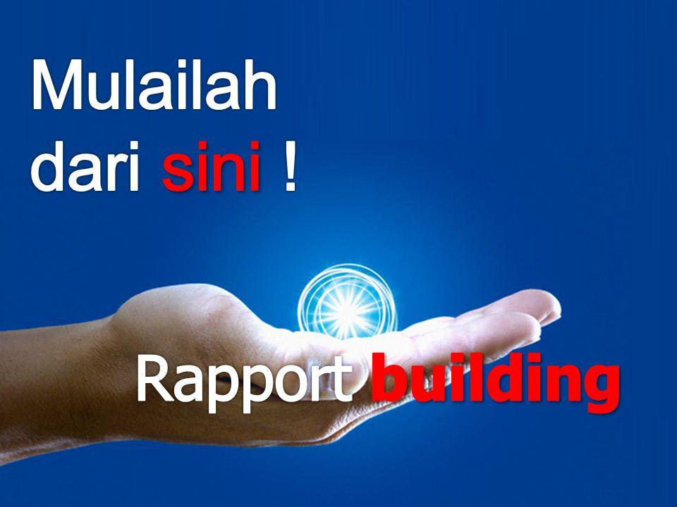 Mulailah dari sini ! Rapport building