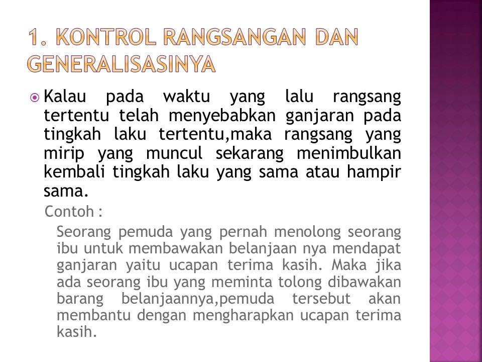 1. Kontrol Rangsangan dan Generalisasinya