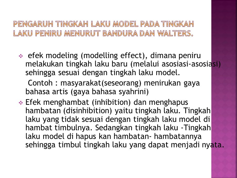 Pengaruh tingkah laku model pada tingkah laku peniru menurut bandura dan walters.