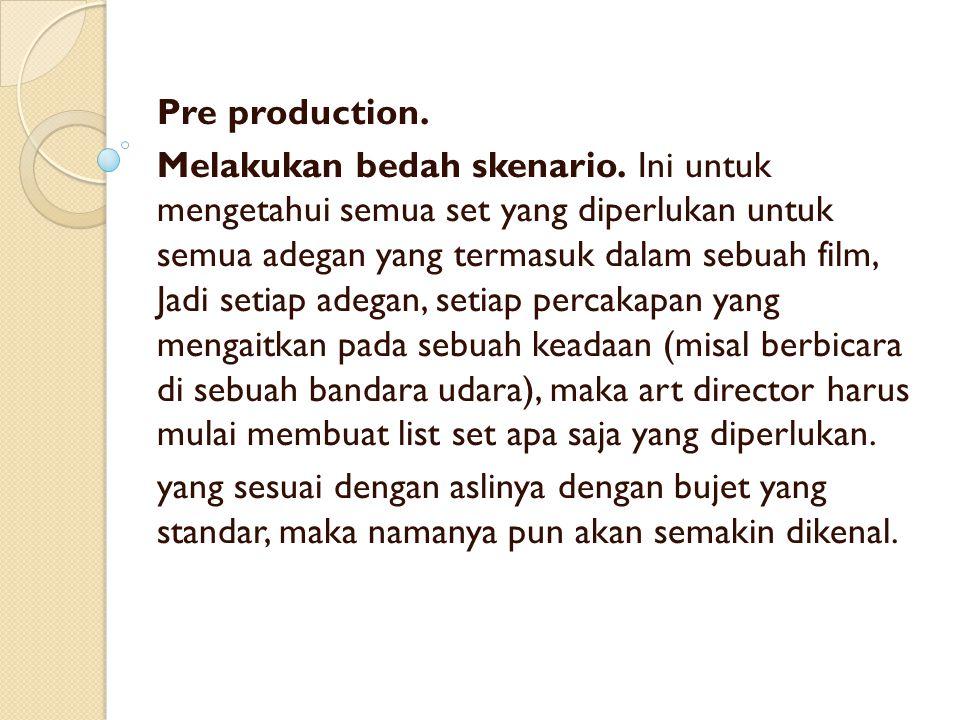 Pre production.