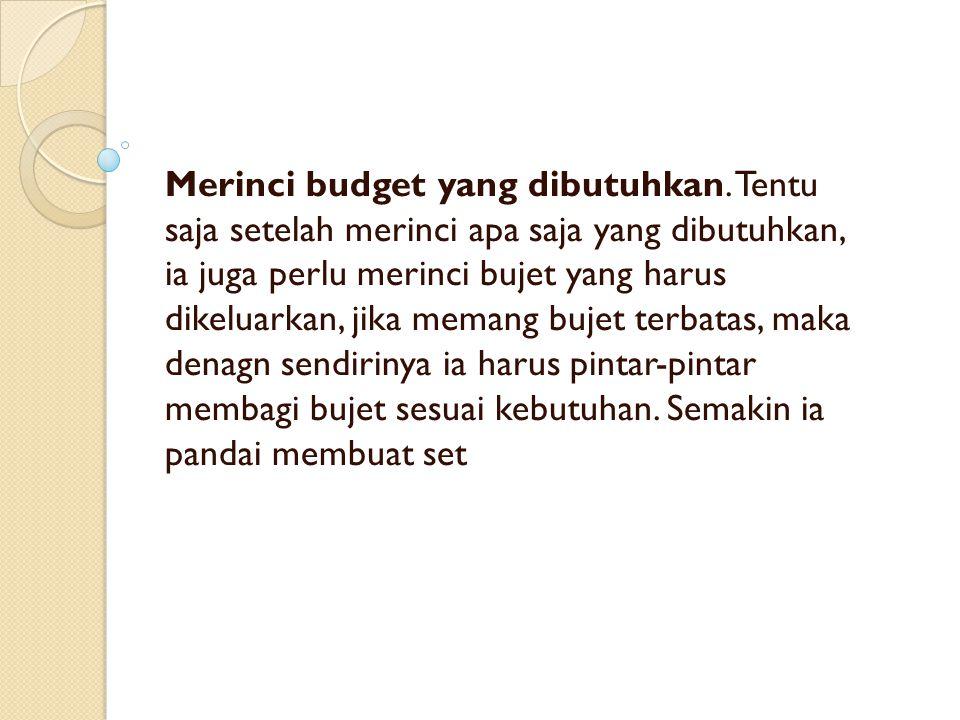 Merinci budget yang dibutuhkan