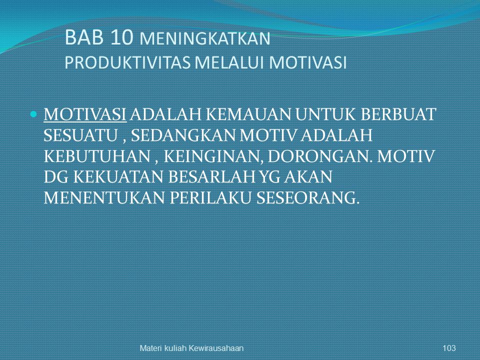BAB 10 MENINGKATKAN PRODUKTIVITAS MELALUI MOTIVASI