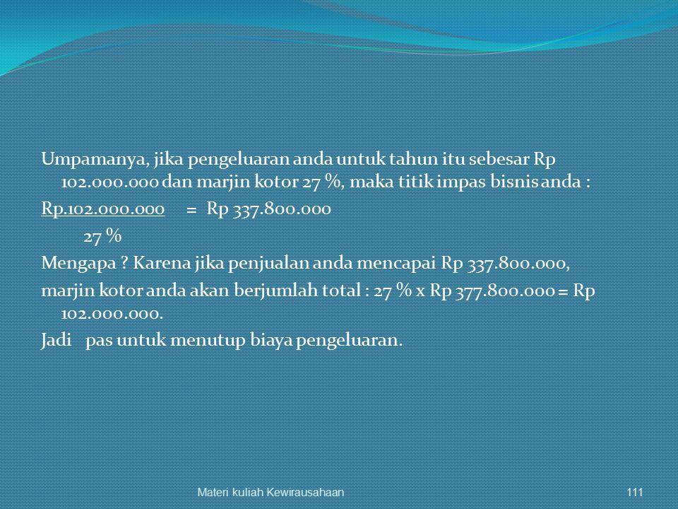 Umpamanya, jika pengeluaran anda untuk tahun itu sebesar Rp 102. 000