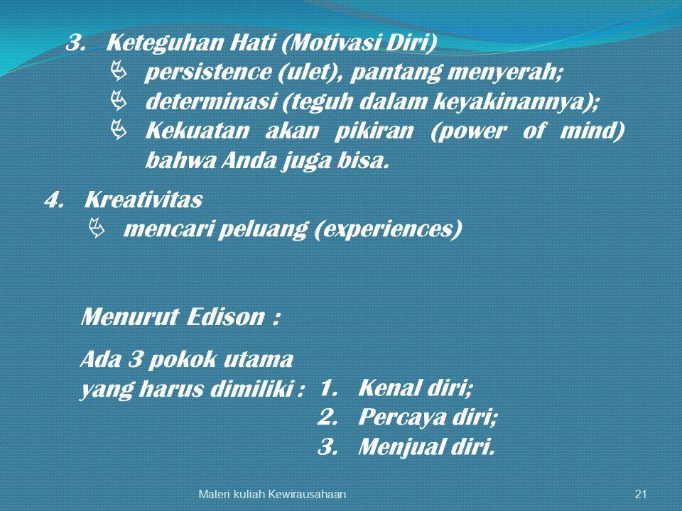 Menurut Edison : 3. Keteguhan Hati (Motivasi Diri)