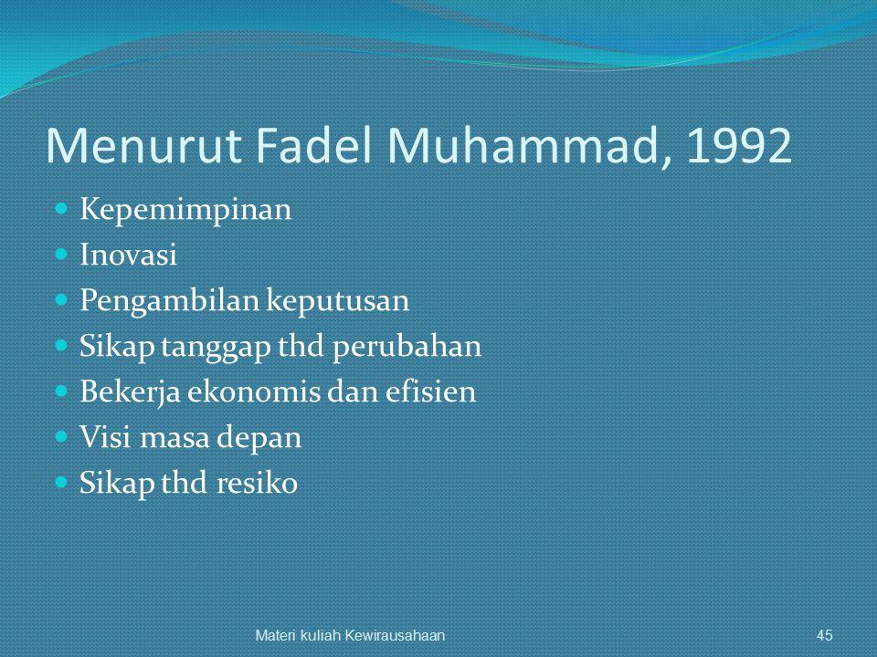 Menurut Fadel Muhammad, 1992