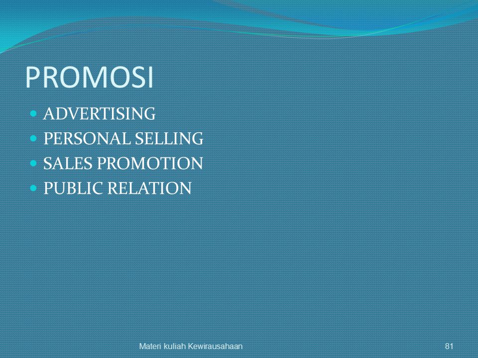 PROMOSI ADVERTISING PERSONAL SELLING SALES PROMOTION PUBLIC RELATION