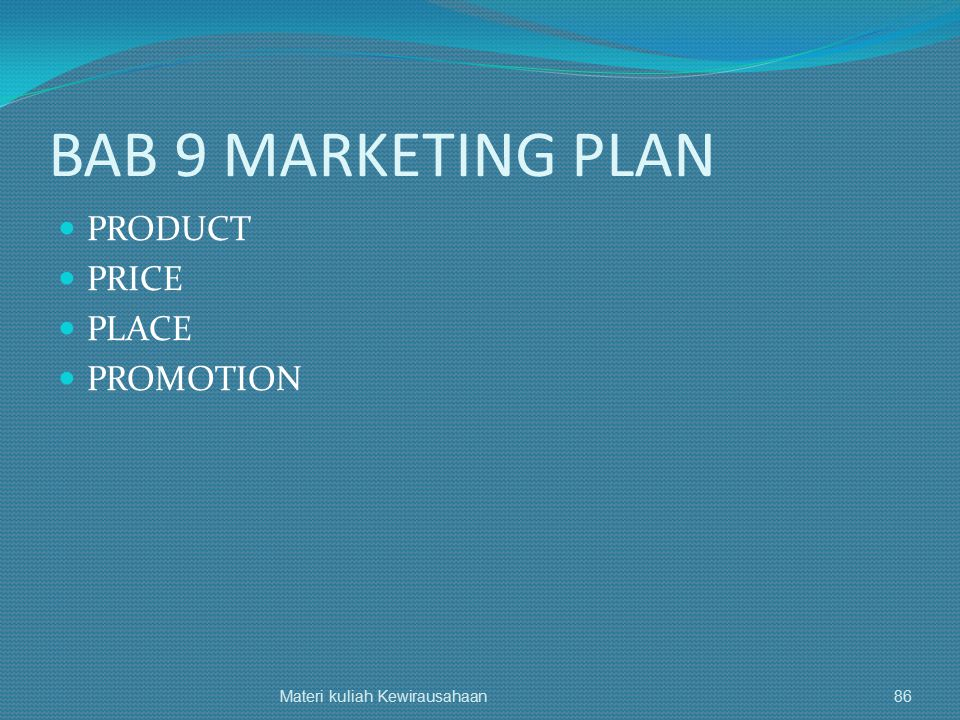 BAB 9 MARKETING PLAN PRODUCT PRICE PLACE PROMOTION