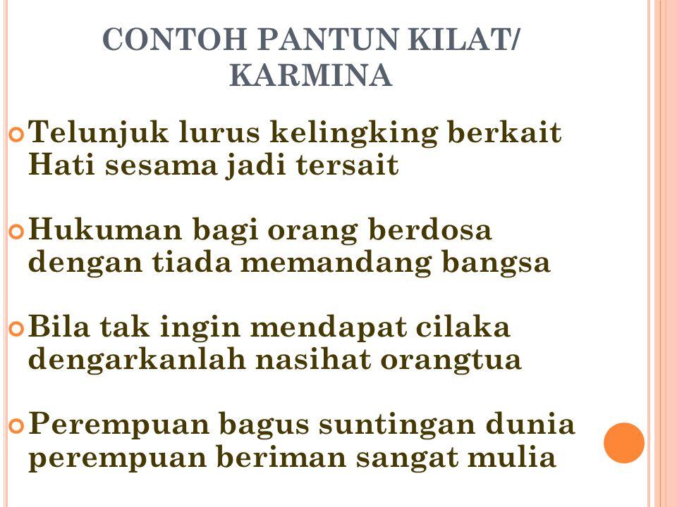 CONTOH PANTUN KILAT/ KARMINA