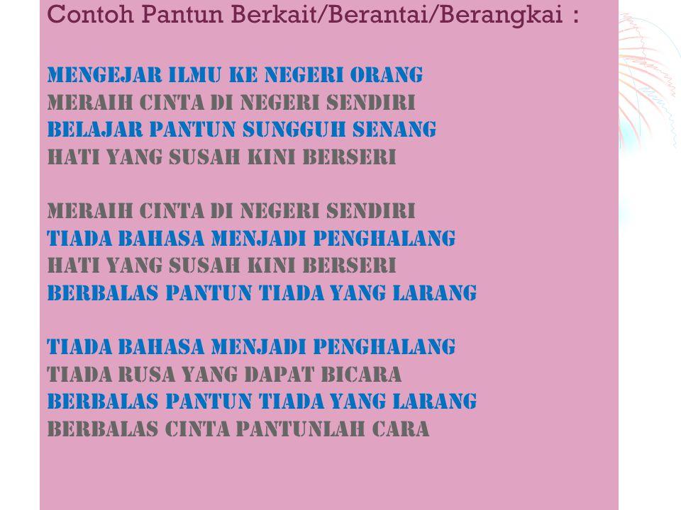 Contoh Pantun Berkait/Berantai/Berangkai :