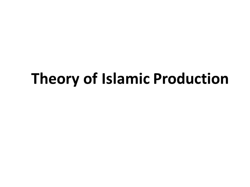 Theory of Islamic Production