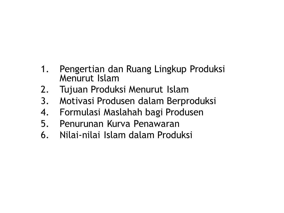Pengertian dan Ruang Lingkup Produksi Menurut Islam