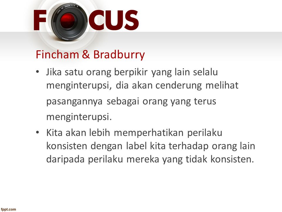Fincham & Bradburry Jika satu orang berpikir yang lain selalu menginterupsi, dia akan cenderung melihat.