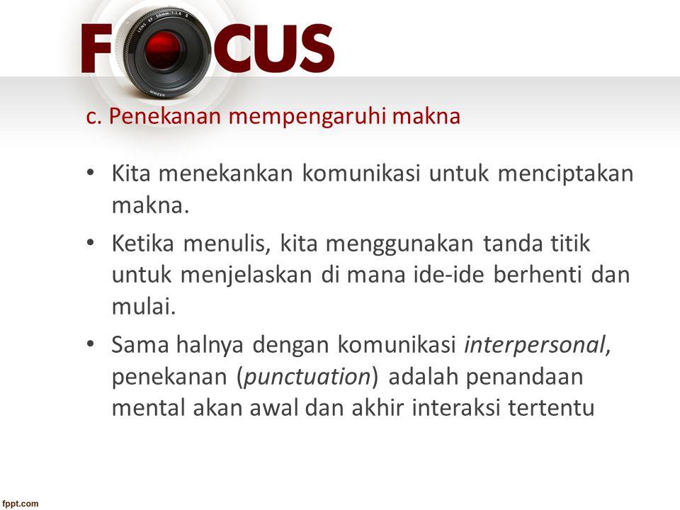 c. Penekanan mempengaruhi makna