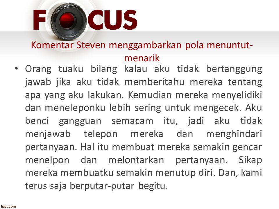 Komentar Steven menggambarkan pola menuntut-menarik