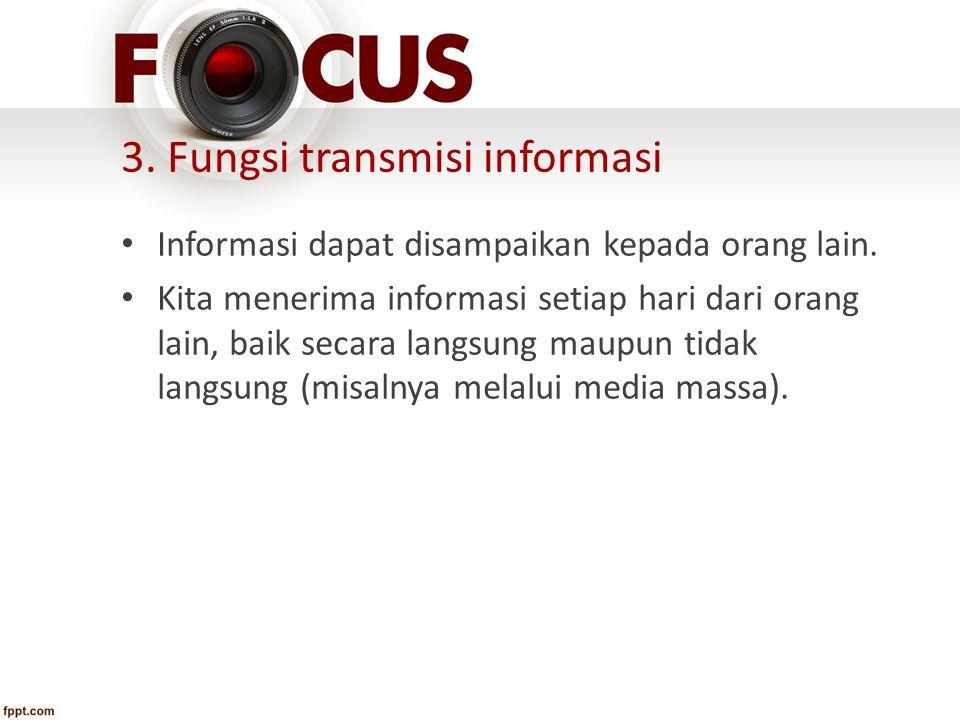 3. Fungsi transmisi informasi