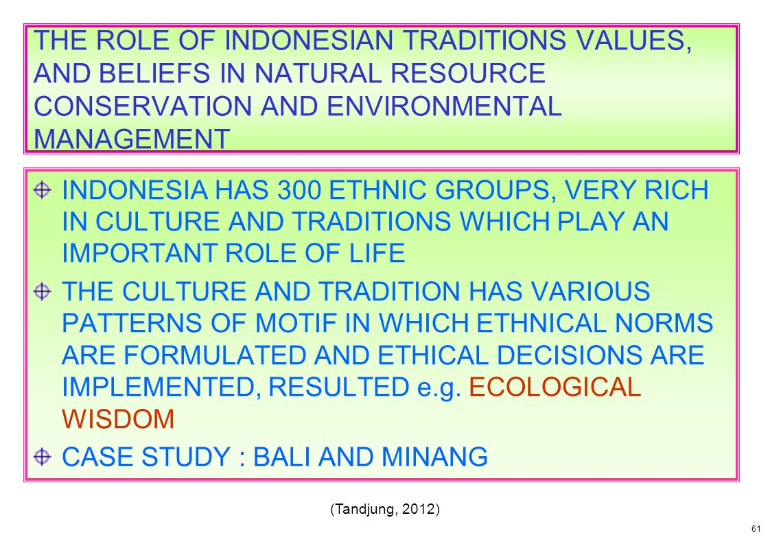 THE ROLE OF INDONESIAN TRADITIONS VALUES, AND BELIEFS IN NATURAL RESOURCE CONSERVATION AND ENVIRONMENTAL MANAGEMENT