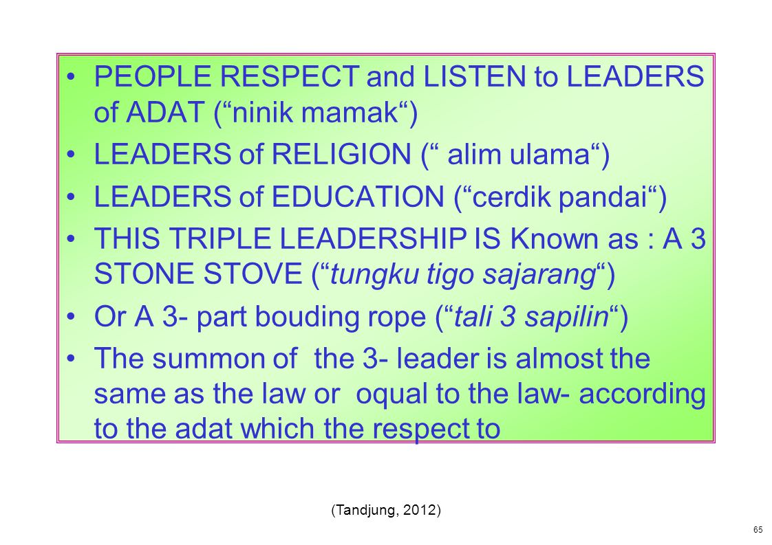 PEOPLE RESPECT and LISTEN to LEADERS of ADAT ( ninik mamak )