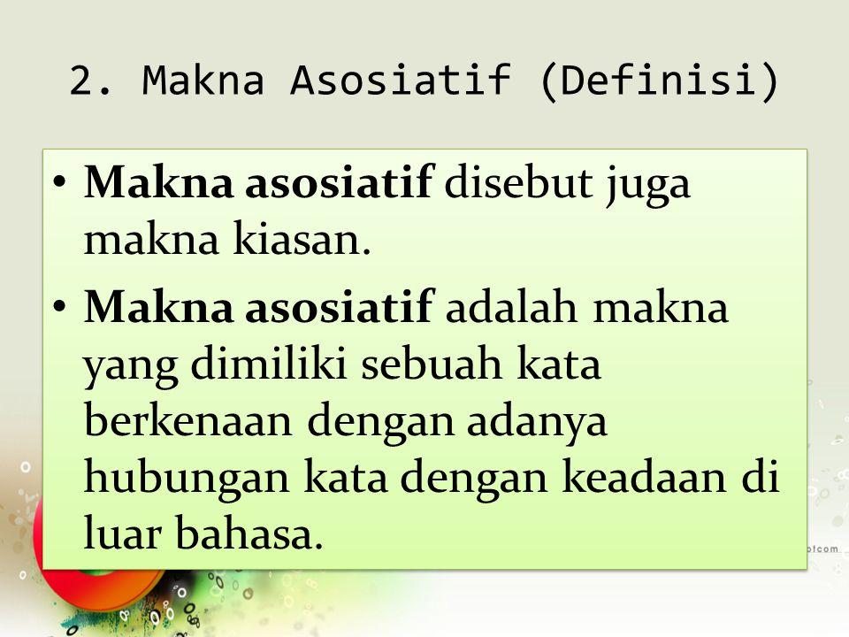 2. Makna Asosiatif (Definisi)