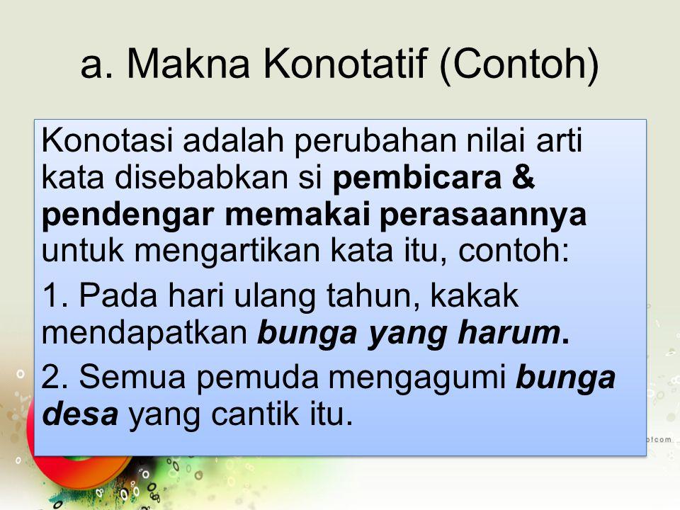 a. Makna Konotatif (Contoh)