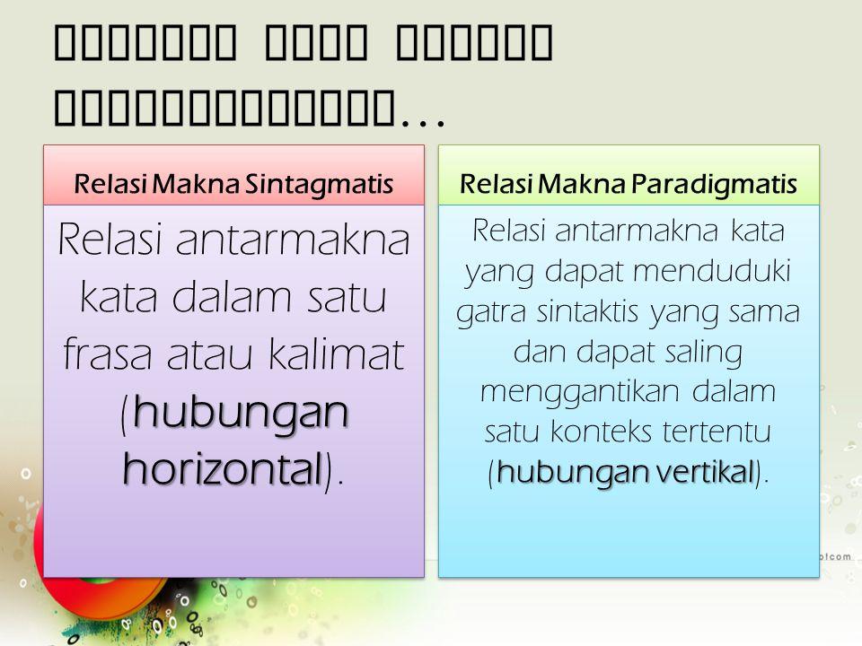 Dilihat dari relasi gramatikalnya…