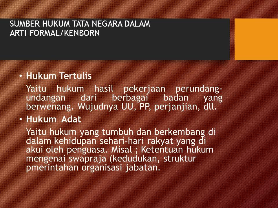 SUMBER HUKUM TATA NEGARA DALAM ARTI FORMAL/KENBORN