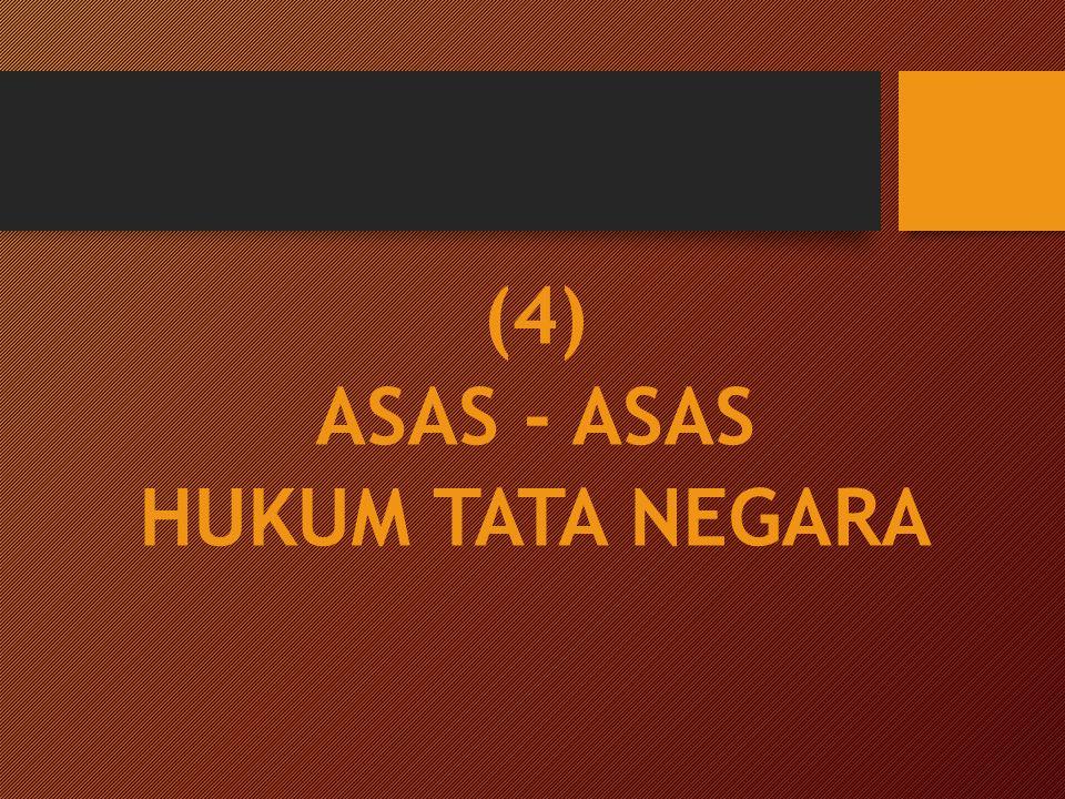 (4) ASAS - ASAS HUKUM TATA NEGARA