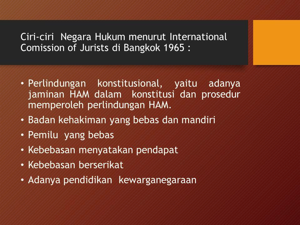 Ciri-ciri Negara Hukum menurut International Comission of Jurists di Bangkok 1965 :