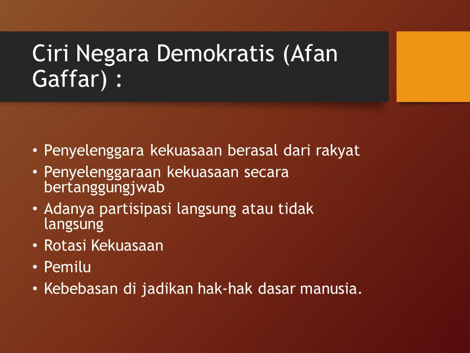 Ciri Negara Demokratis (Afan Gaffar) :