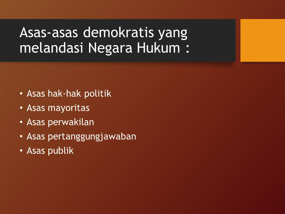 Asas-asas demokratis yang melandasi Negara Hukum :