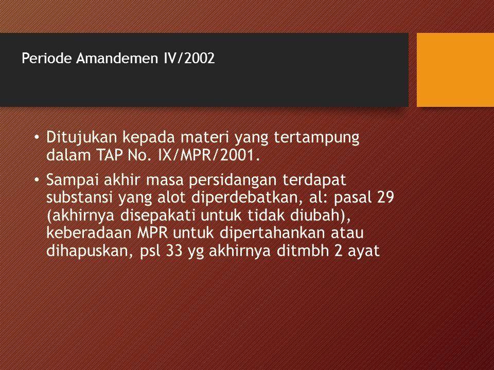 Ditujukan kepada materi yang tertampung dalam TAP No. IX/MPR/2001.