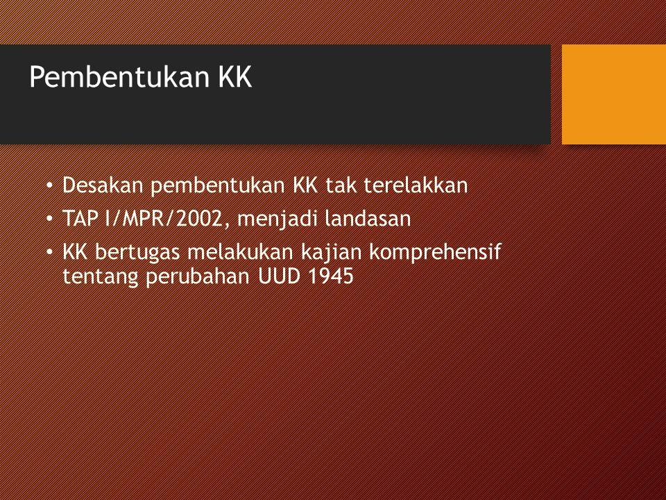 Pembentukan KK Desakan pembentukan KK tak terelakkan