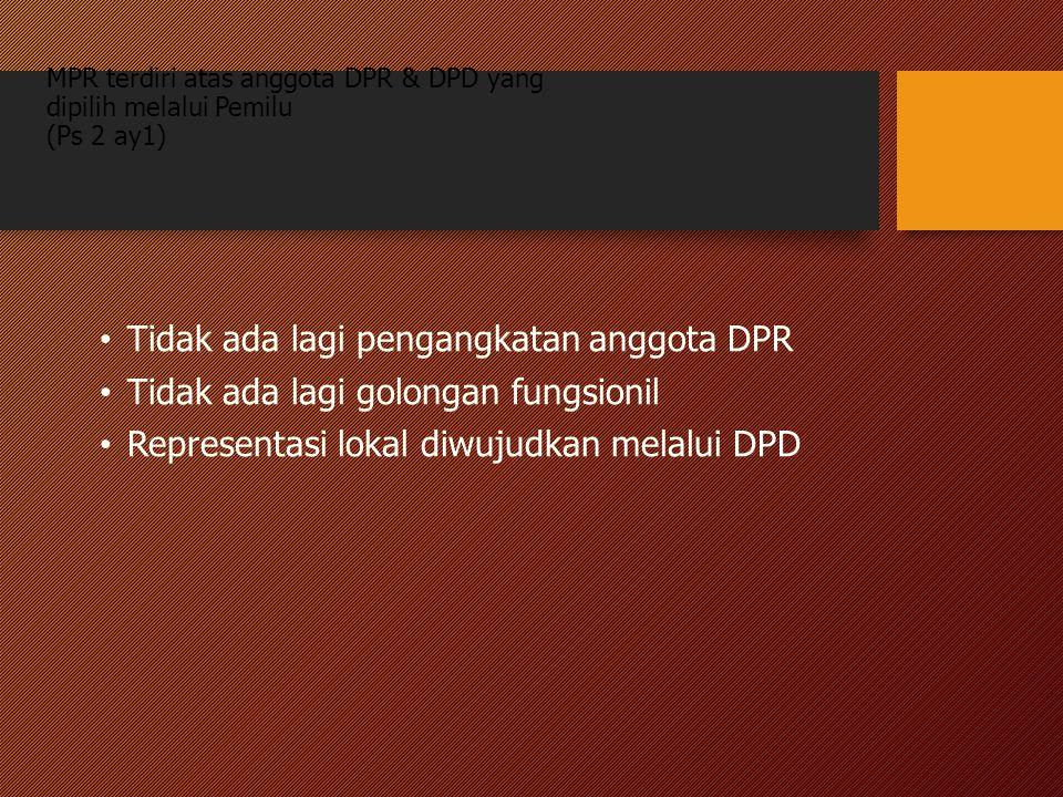 Tidak ada lagi pengangkatan anggota DPR