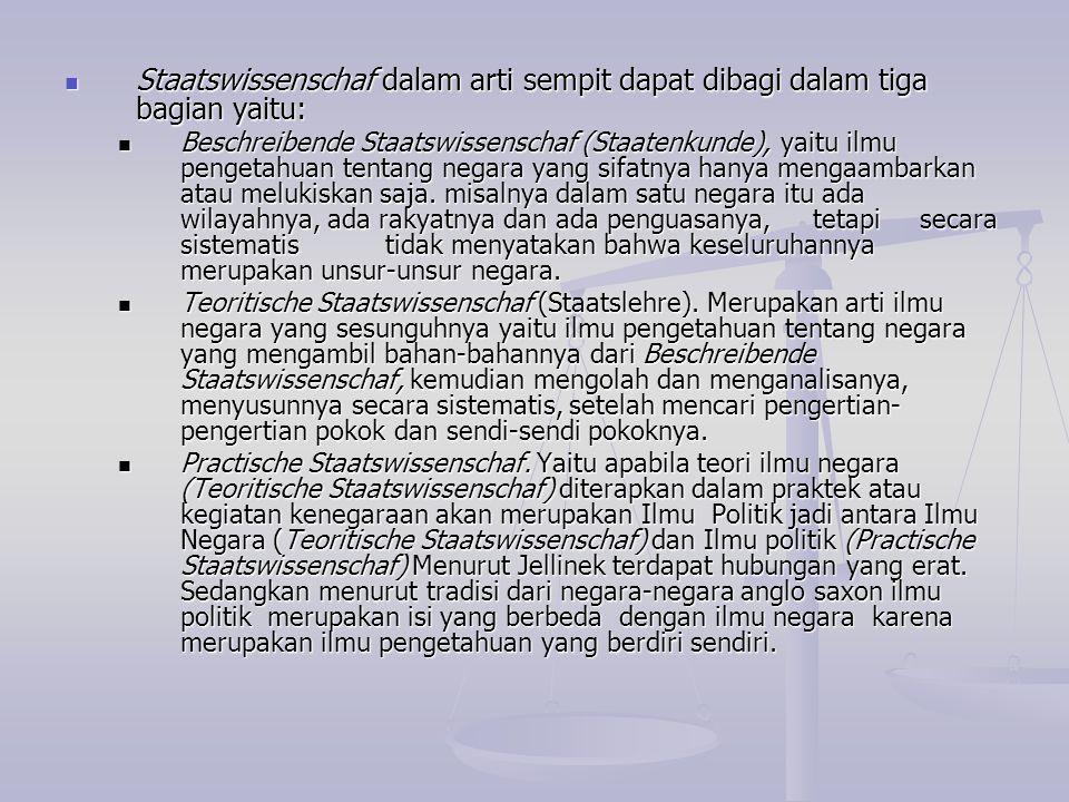 Staatswissenschaf dalam arti sempit dapat dibagi dalam tiga bagian yaitu: