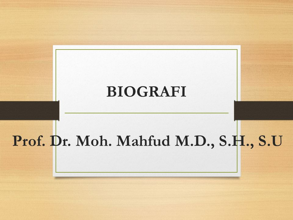 Prof. Dr. Moh. Mahfud M.D., S.H., S.U