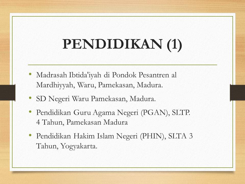 PENDIDIKAN (1) Madrasah Ibtida iyah di Pondok Pesantren al Mardhiyyah, Waru, Pamekasan, Madura. SD Negeri Waru Pamekasan, Madura.
