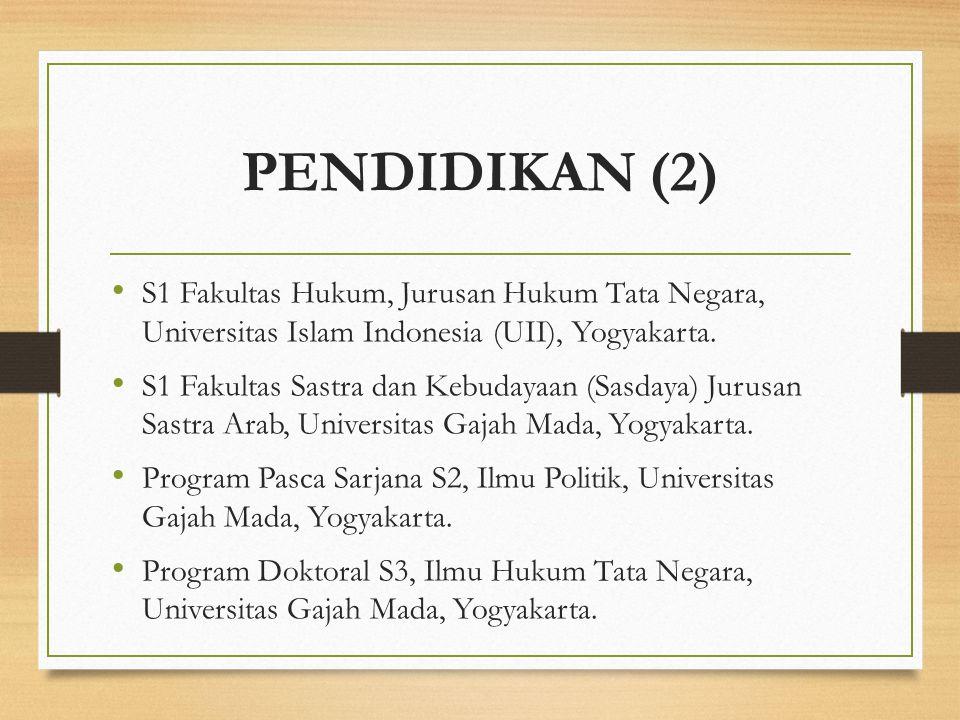 PENDIDIKAN (2) S1 Fakultas Hukum, Jurusan Hukum Tata Negara, Universitas Islam Indonesia (UII), Yogyakarta.