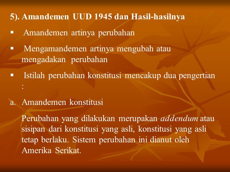 5). Amandemen UUD 1945 dan Hasil-hasilnya