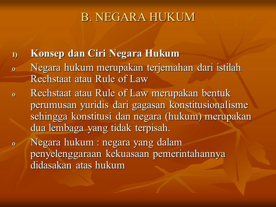 B. NEGARA HUKUM Konsep dan Ciri Negara Hukum