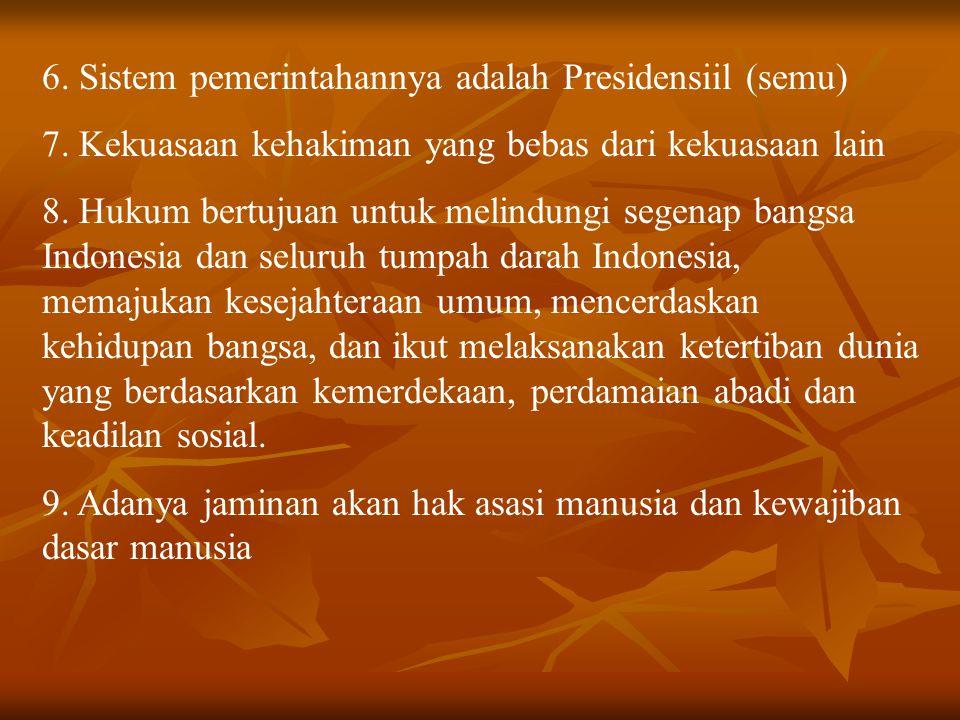 6. Sistem pemerintahannya adalah Presidensiil (semu)